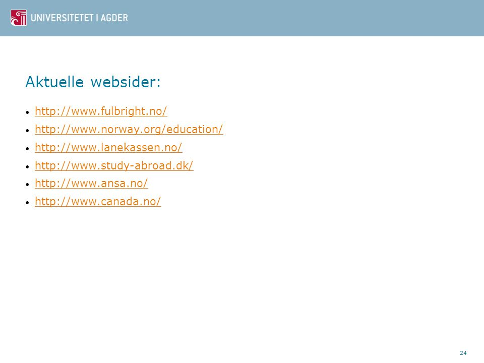 Aktuelle websider: http://www.fulbright.no/