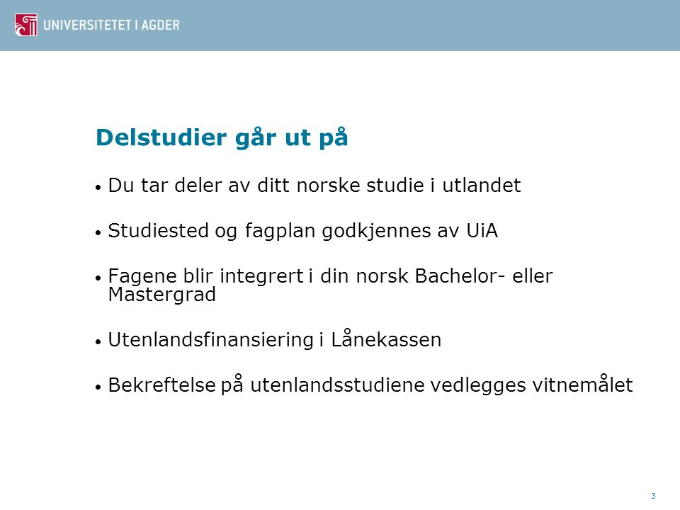 Delstudier går ut på Du tar deler av ditt norske studie i utlandet