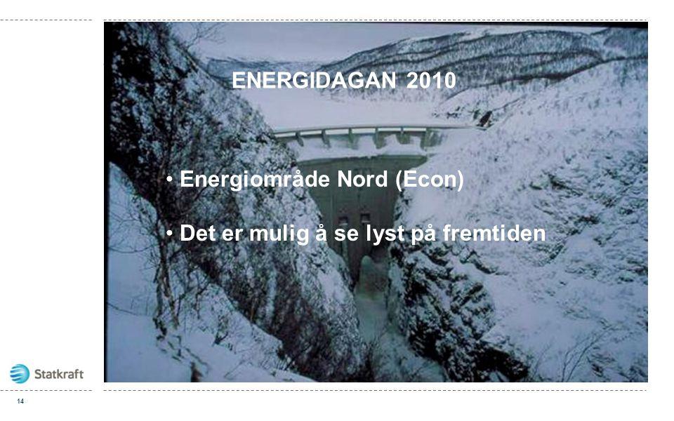 ENERGIDAGAN 2010 Energiområde Nord (Econ) Det er mulig å se lyst på fremtiden