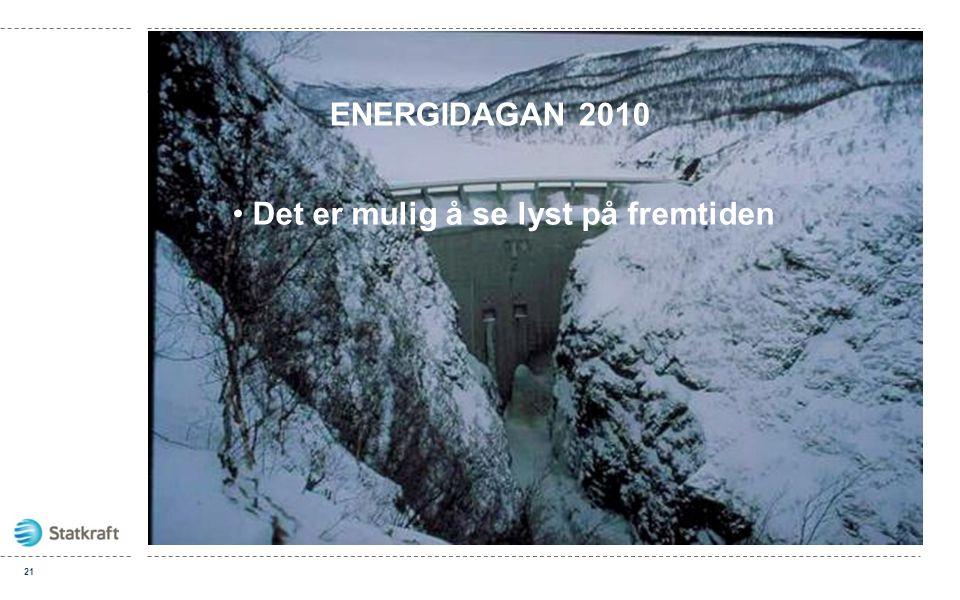 ENERGIDAGAN 2010 Det er mulig å se lyst på fremtiden