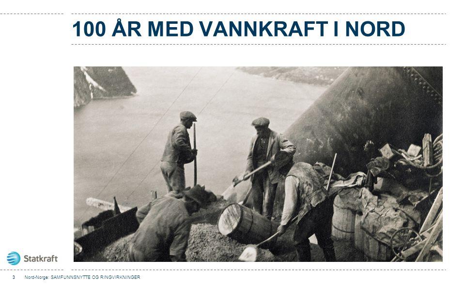 100 år med vannkraft i nord Nord-Norge: SAMFUNNSNYTTE OG RINGVIRKNINGER