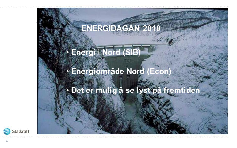 ENERGIDAGAN 2010 Energi i Nord (SIB) Energiområde Nord (Econ) Det er mulig å se lyst på fremtiden
