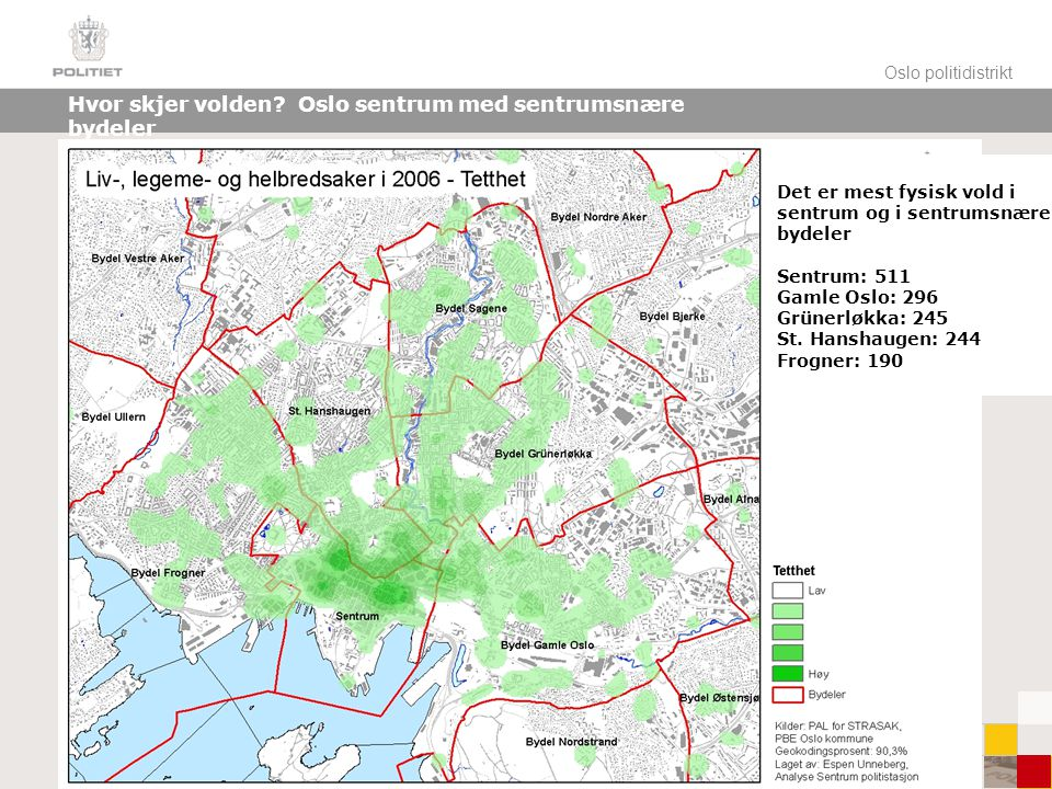 Hvor skjer volden Oslo sentrum med sentrumsnære bydeler