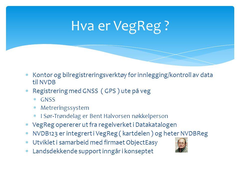 Hva er VegReg Kontor og bilregistreringsverktøy for innlegging/kontroll av data til NVDB. Registrering med GNSS ( GPS ) ute på veg.