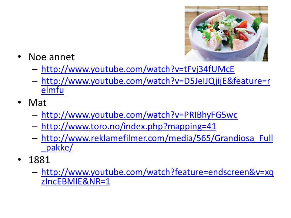 Noe annet Mat 1881 http://www.youtube.com/watch v=tFvj34fUMcE