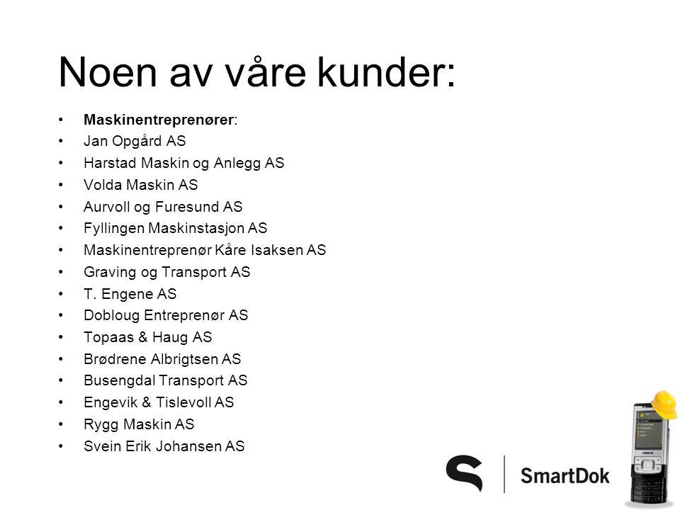 Noen av våre kunder: Maskinentreprenører: Jan Opgård AS