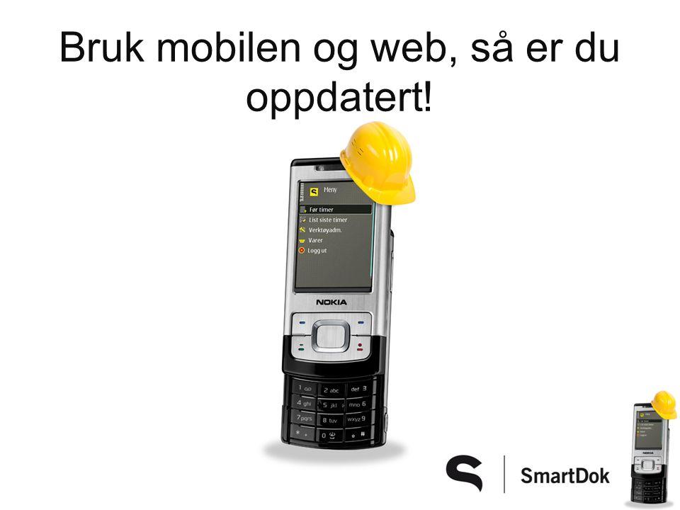 Bruk mobilen og web, så er du oppdatert!