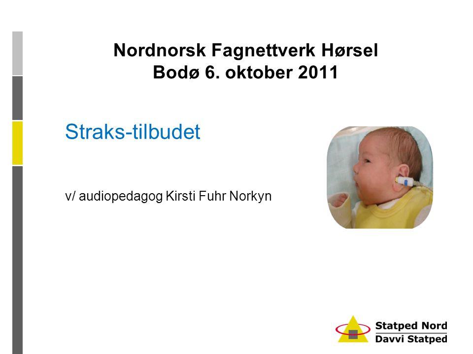 Nordnorsk Fagnettverk Hørsel Bodø 6. oktober 2011
