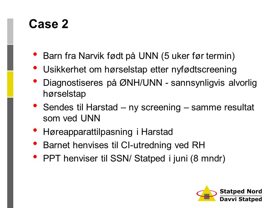 Case 2 Barn fra Narvik født på UNN (5 uker før termin)