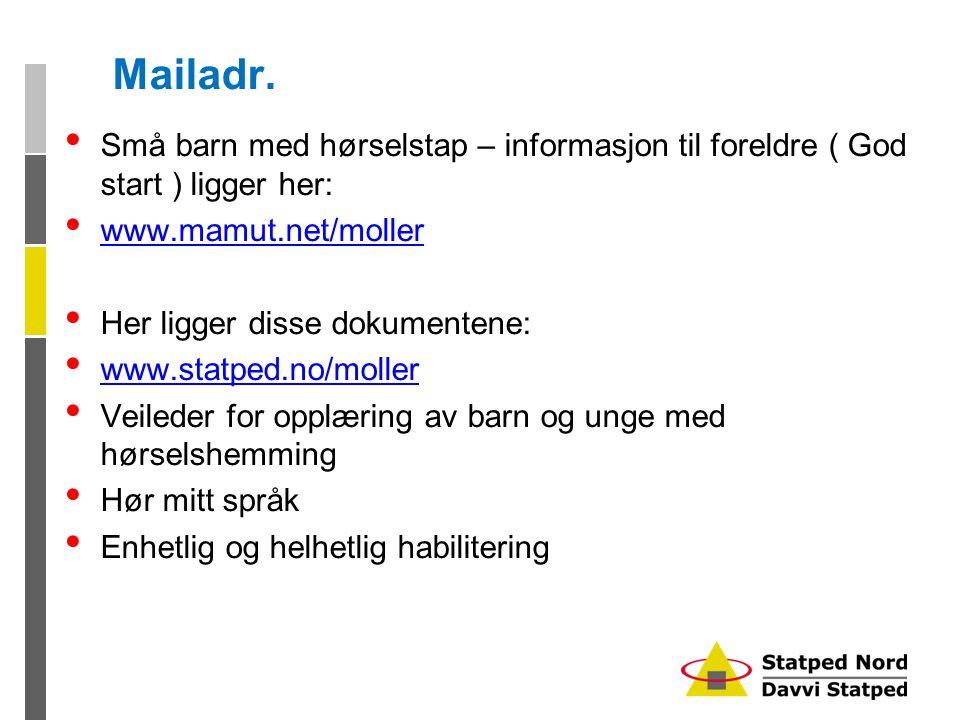 Mailadr. Små barn med hørselstap – informasjon til foreldre ( God start ) ligger her: www.mamut.net/moller.