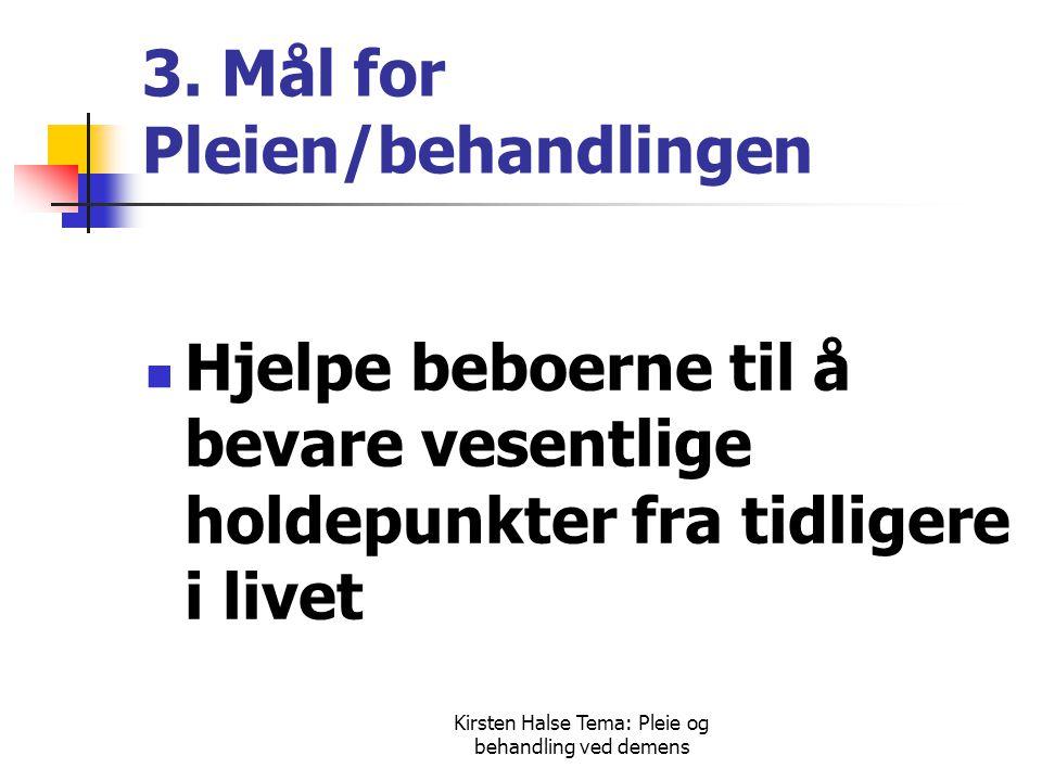 3. Mål for Pleien/behandlingen