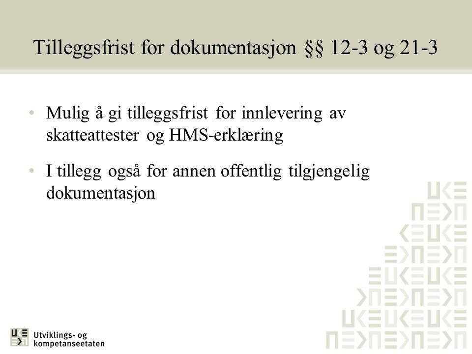 Tilleggsfrist for dokumentasjon §§ 12-3 og 21-3
