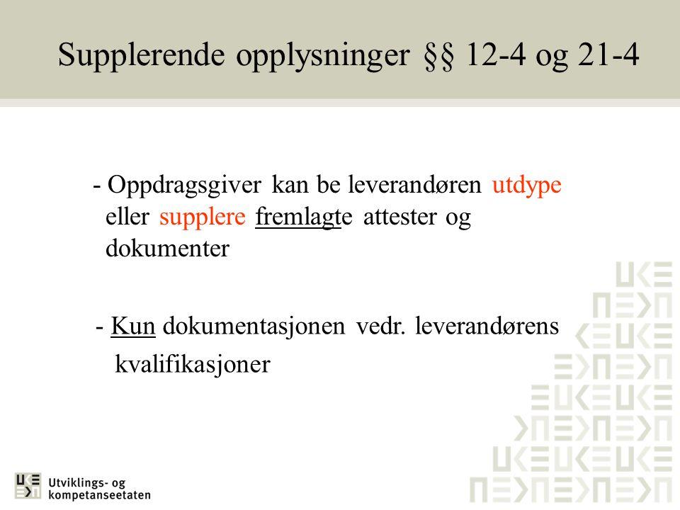 Supplerende opplysninger §§ 12-4 og 21-4