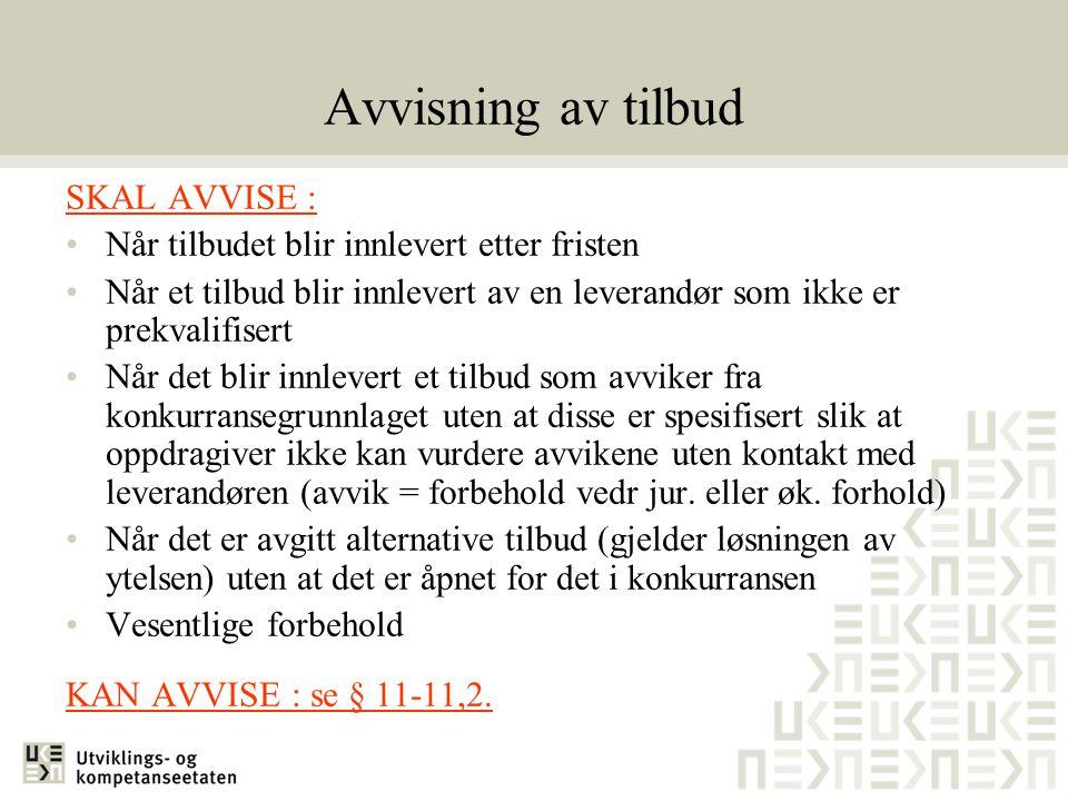 Avvisning av tilbud SKAL AVVISE :
