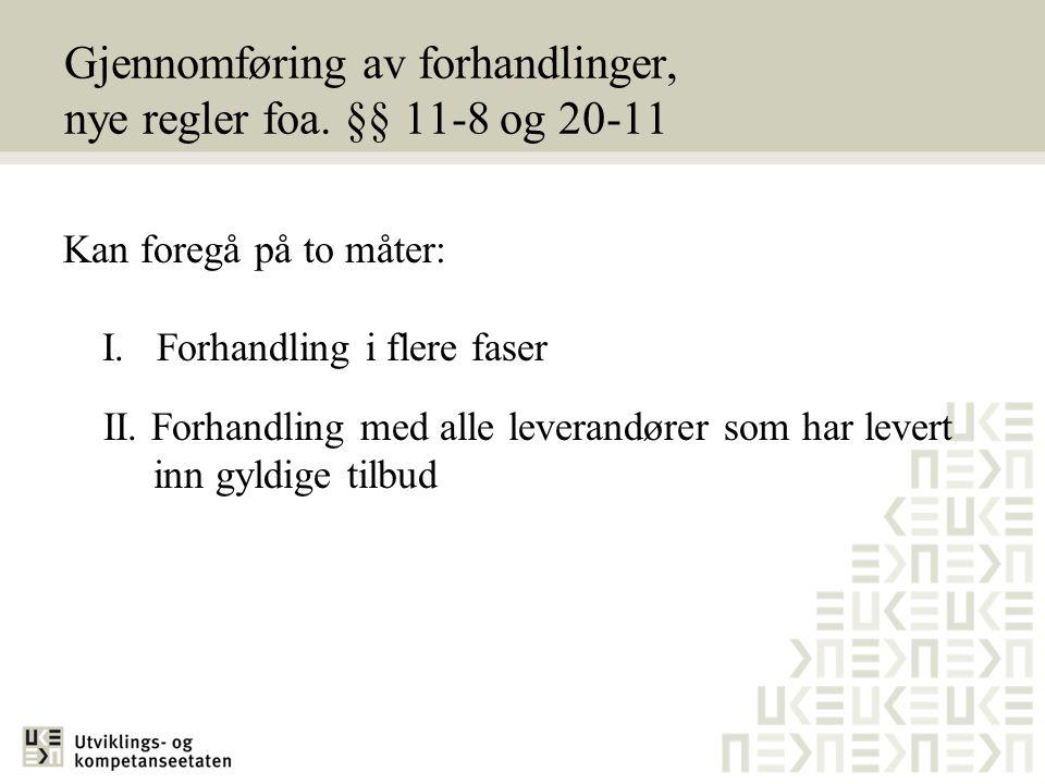 Gjennomføring av forhandlinger, nye regler foa. §§ 11-8 og 20-11
