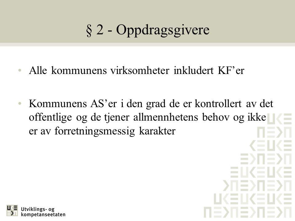 § 2 - Oppdragsgivere Alle kommunens virksomheter inkludert KF'er