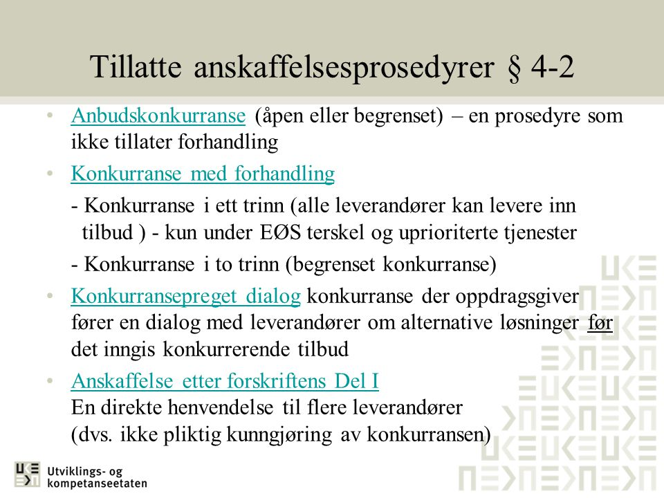 Tillatte anskaffelsesprosedyrer § 4-2