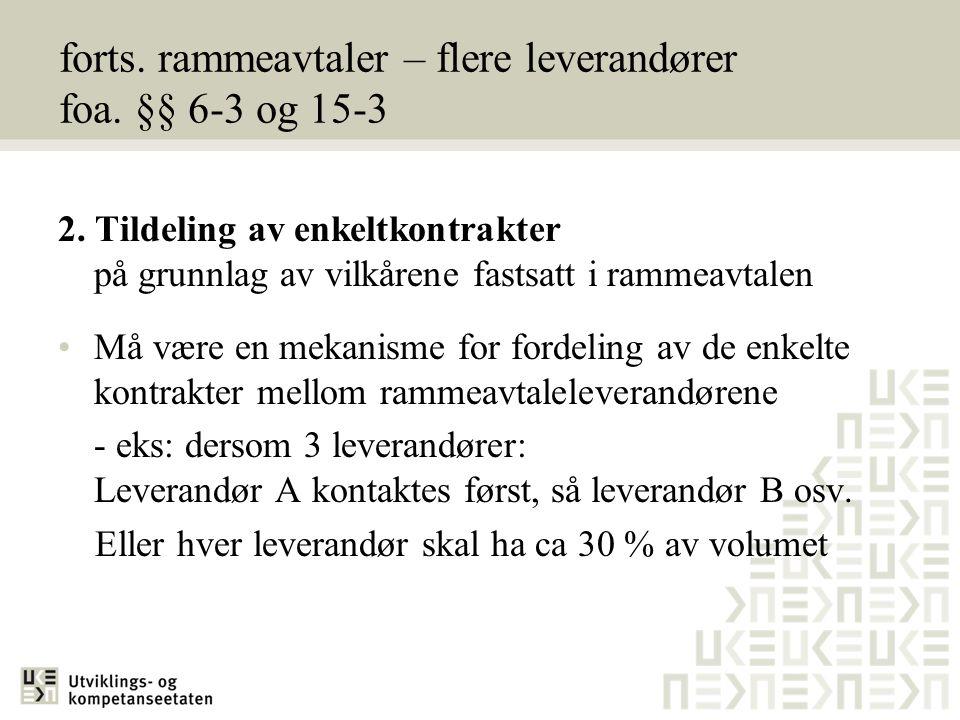 forts. rammeavtaler – flere leverandører foa. §§ 6-3 og 15-3