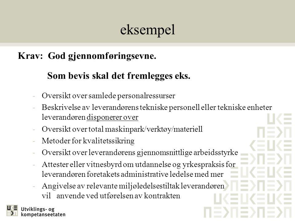 eksempel Krav: God gjennomføringsevne.