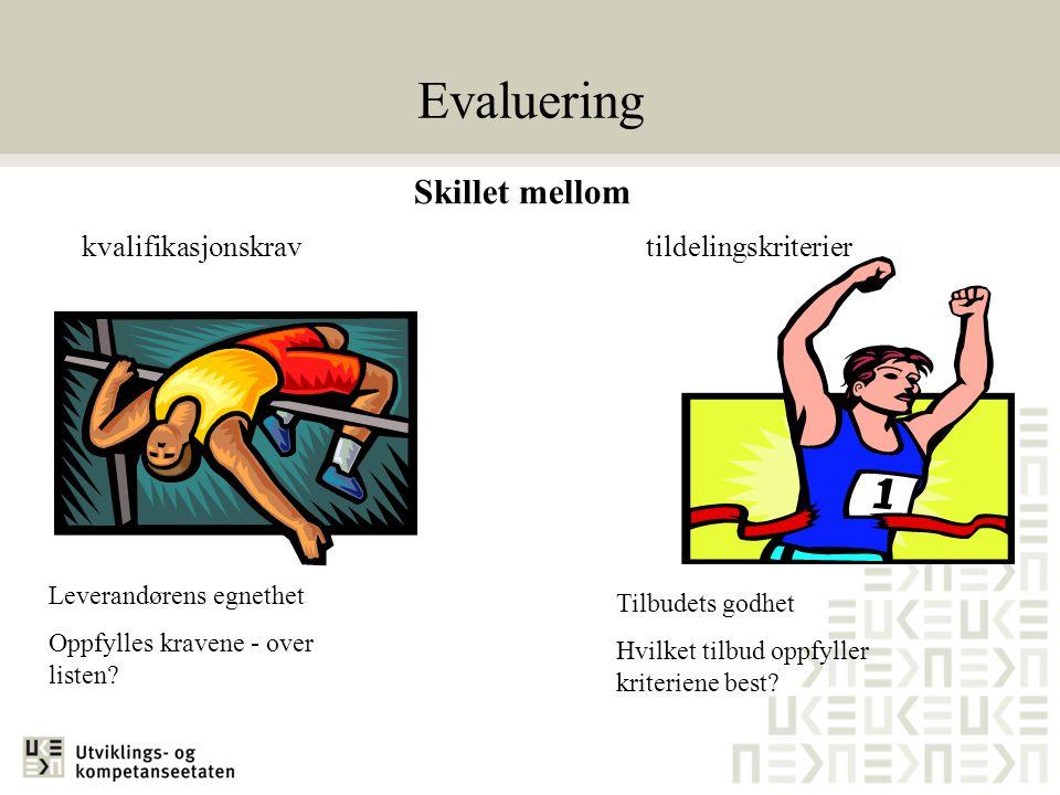 Evaluering Skillet mellom kvalifikasjonskrav tildelingskriterier