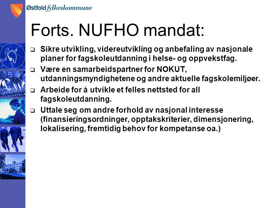 Forts. NUFHO mandat: Sikre utvikling, videreutvikling og anbefaling av nasjonale planer for fagskoleutdanning i helse- og oppvekstfag.