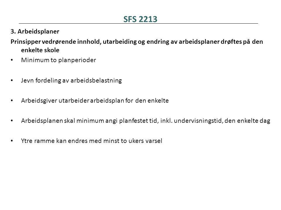 SFS 2213 3. Arbeidsplaner. Prinsipper vedrørende innhold, utarbeiding og endring av arbeidsplaner drøftes på den enkelte skole.