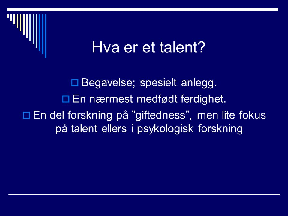 Hva er et talent Begavelse; spesielt anlegg.