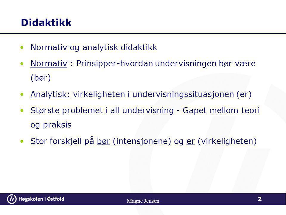 Didaktikk Normativ og analytisk didaktikk