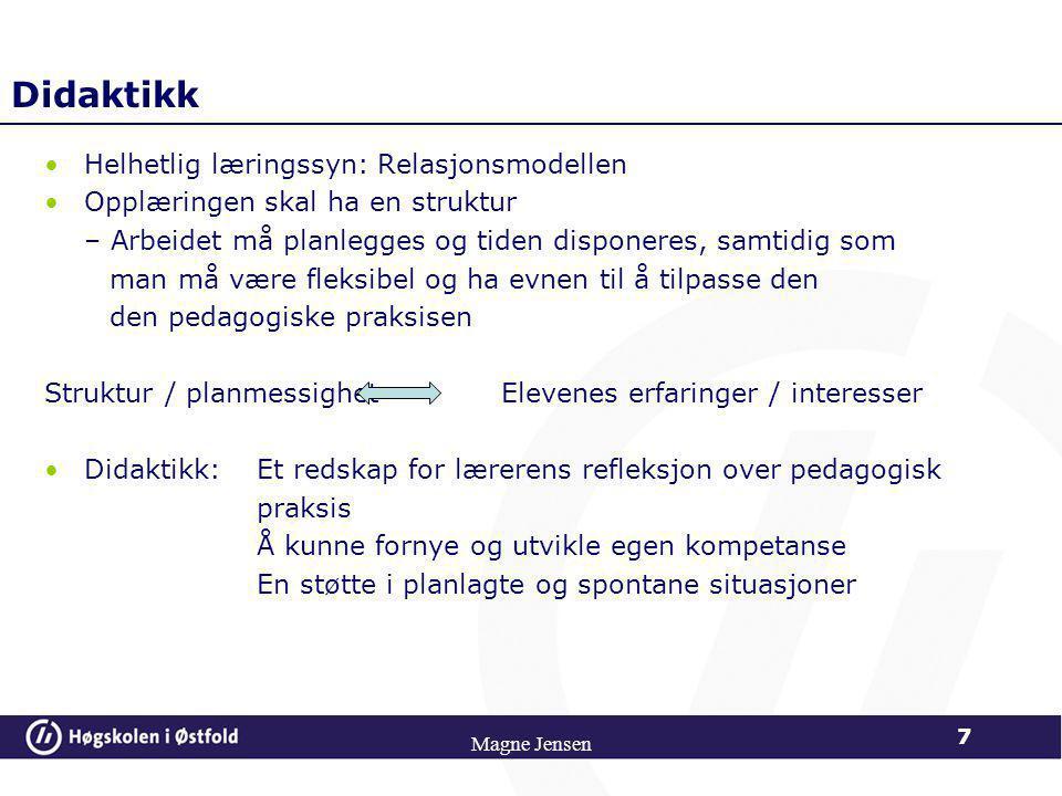 Didaktikk Helhetlig læringssyn: Relasjonsmodellen