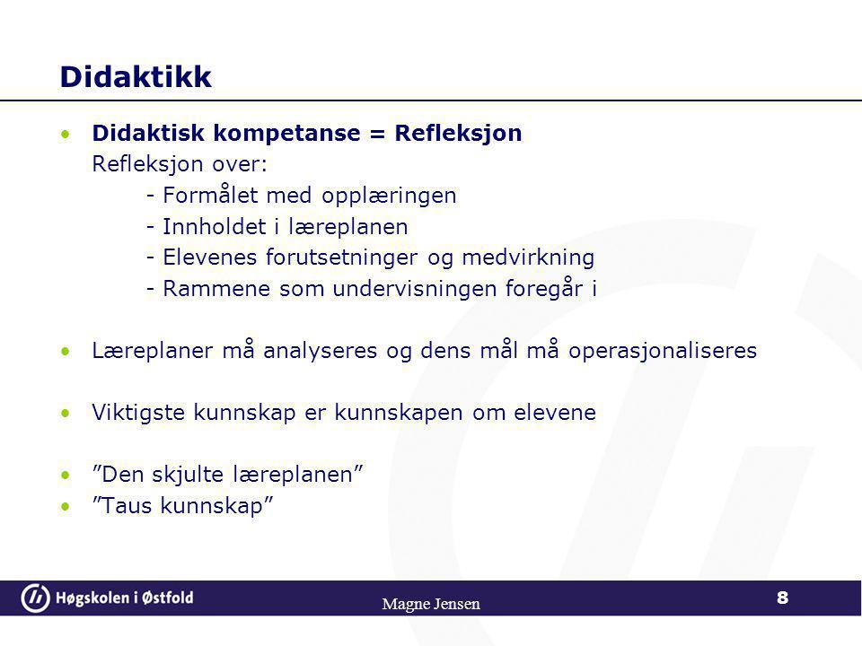 Didaktikk Didaktisk kompetanse = Refleksjon Refleksjon over: