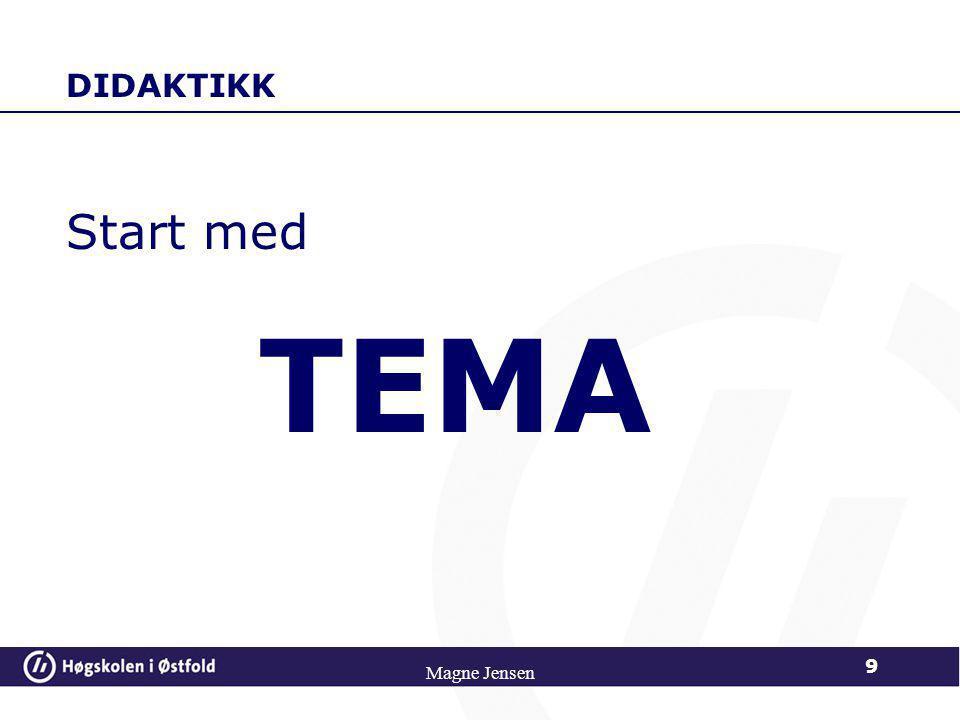 DIDAKTIKK Start med TEMA Magne Jensen