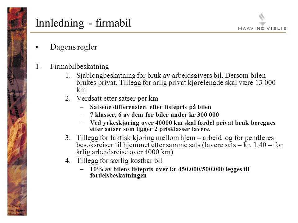 Innledning - firmabil Dagens regler Firmabilbeskatning