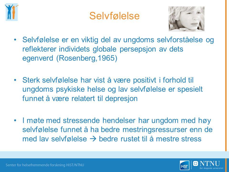 Selvfølelse Selvfølelse er en viktig del av ungdoms selvforståelse og reflekterer individets globale persepsjon av dets egenverd (Rosenberg,1965)