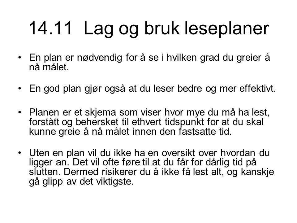14.11 Lag og bruk leseplaner En plan er nødvendig for å se i hvilken grad du greier å nå målet.