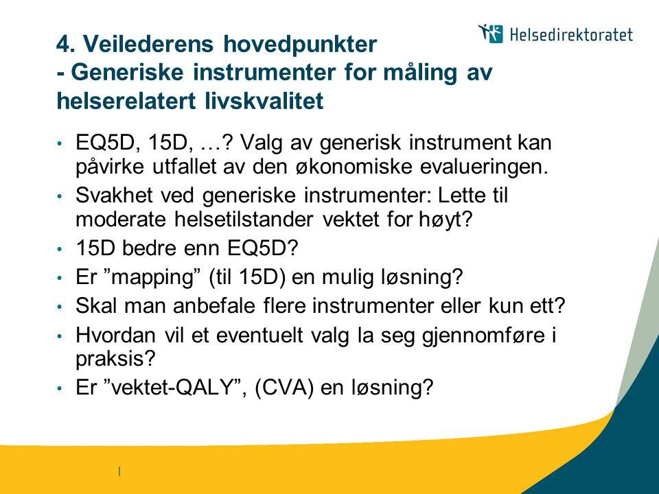 4. Veilederens hovedpunkter - Generiske instrumenter for måling av helserelatert livskvalitet