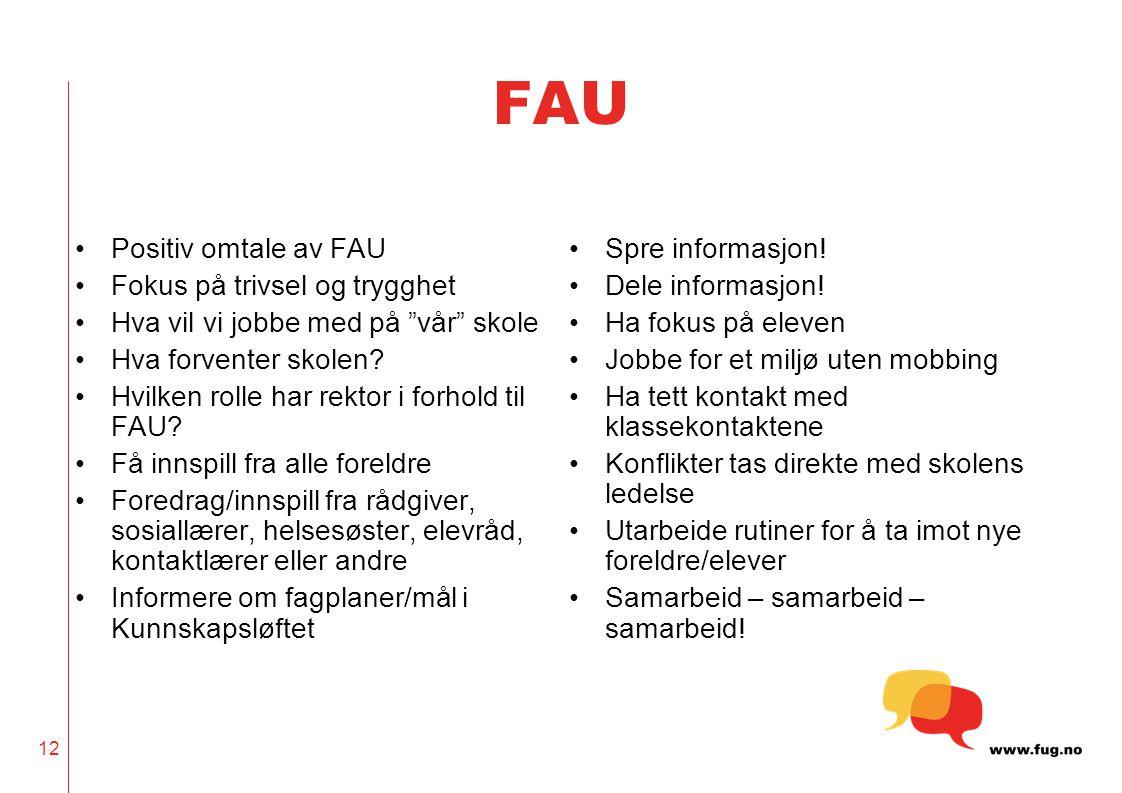 FAU Positiv omtale av FAU Fokus på trivsel og trygghet