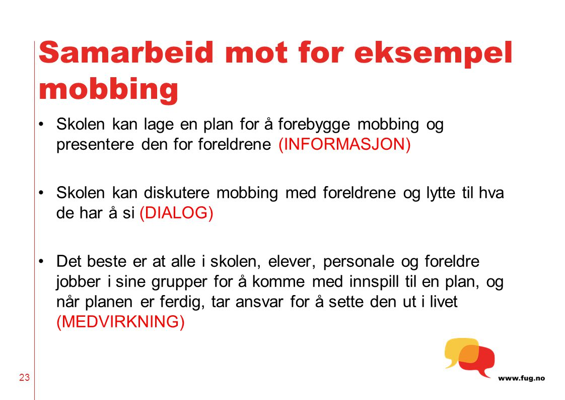 Samarbeid mot for eksempel mobbing