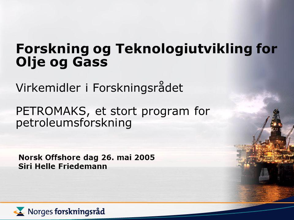 Forskning og Teknologiutvikling for Olje og Gass Virkemidler i Forskningsrådet PETROMAKS, et stort program for petroleumsforskning