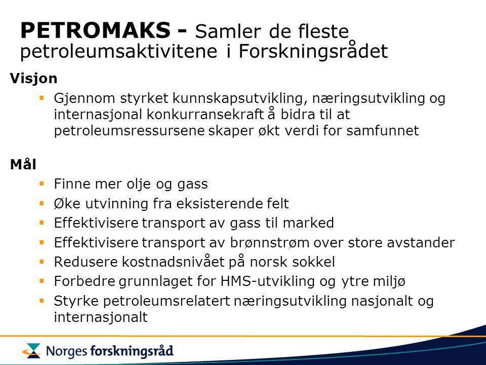 PETROMAKS - Samler de fleste petroleumsaktivitene i Forskningsrådet