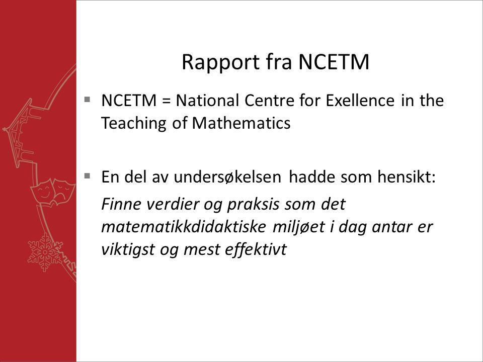 Rapport fra NCETM NCETM = National Centre for Exellence in the Teaching of Mathematics. En del av undersøkelsen hadde som hensikt: