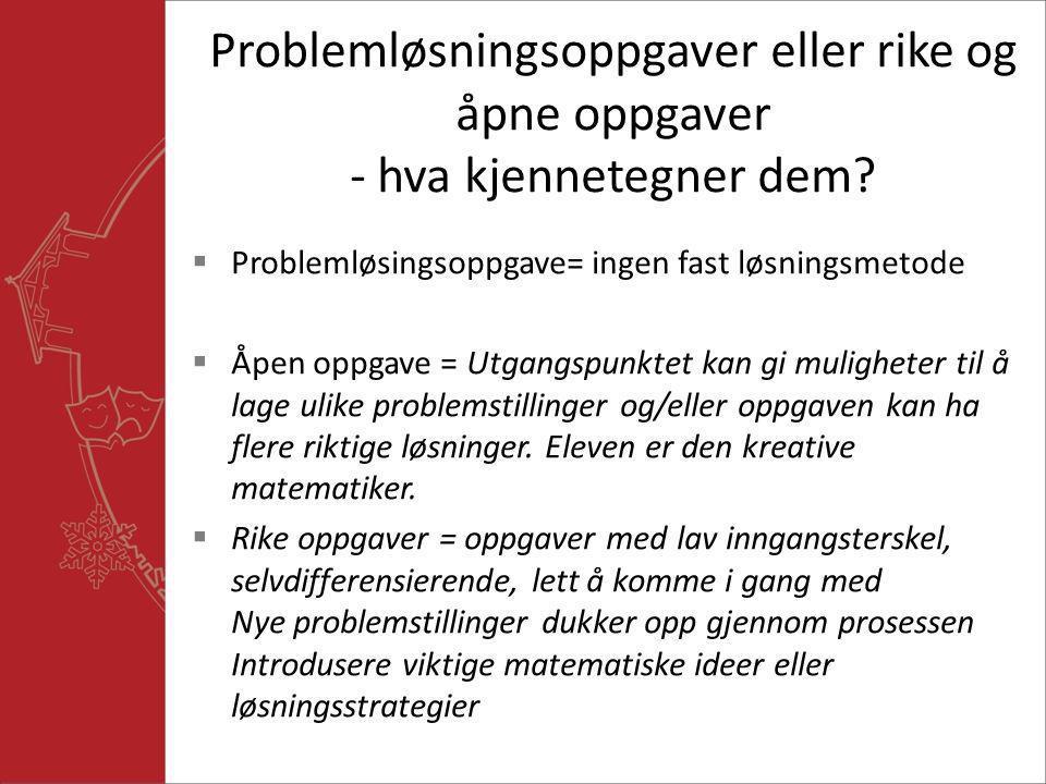 Problemløsningsoppgaver eller rike og åpne oppgaver - hva kjennetegner dem