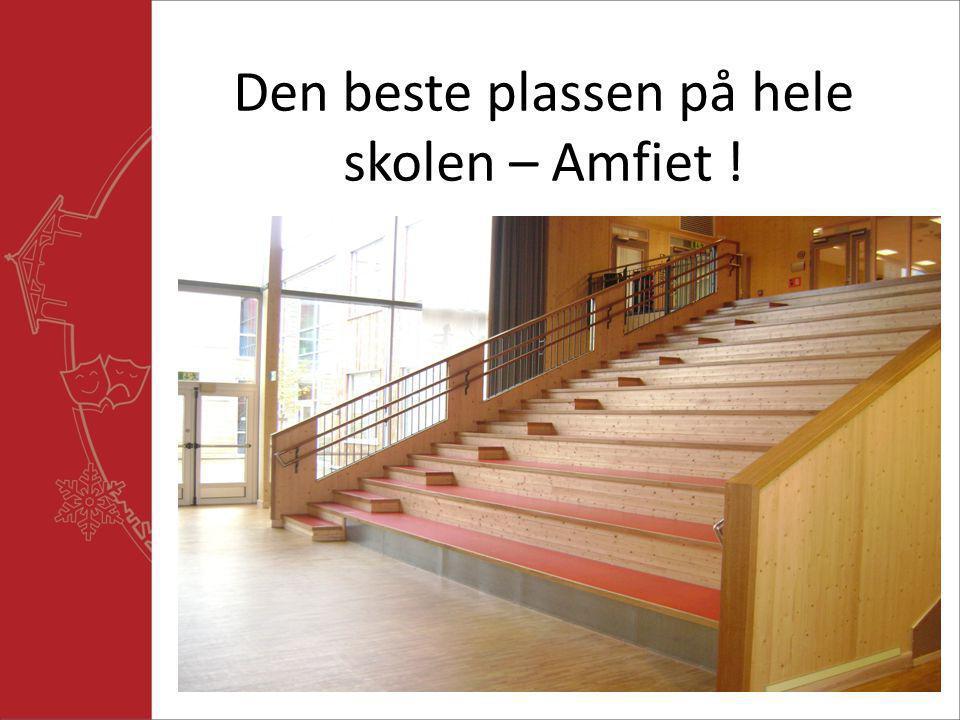 Den beste plassen på hele skolen – Amfiet !