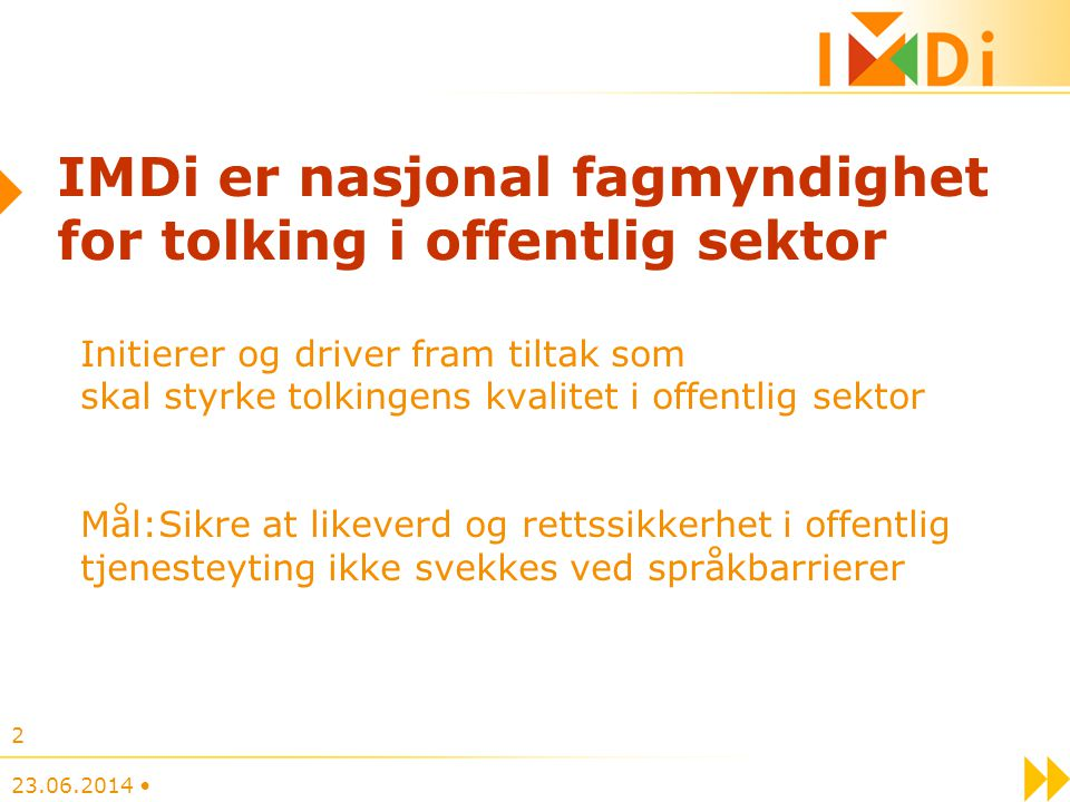 IMDi er nasjonal fagmyndighet for tolking i offentlig sektor