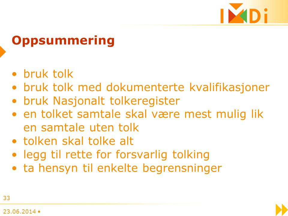 Oppsummering bruk tolk bruk tolk med dokumenterte kvalifikasjoner