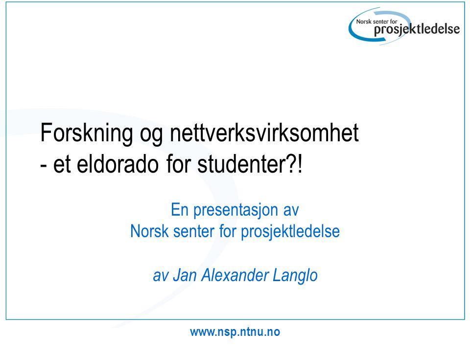 Forskning og nettverksvirksomhet - et eldorado for studenter !