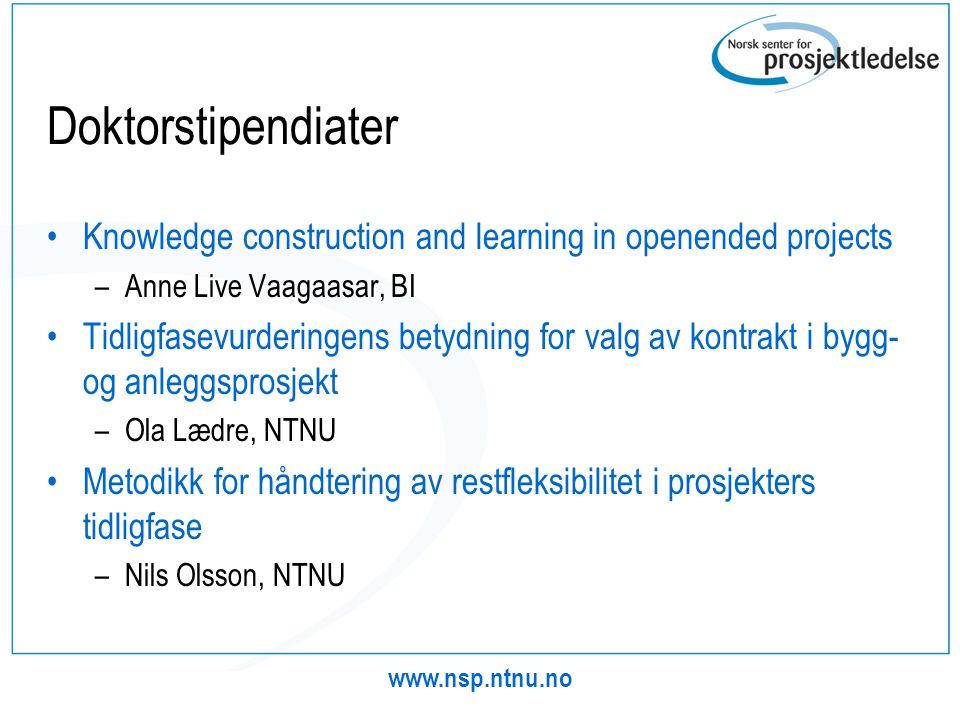 Doktorstipendiater Knowledge construction and learning in openended projects. Anne Live Vaagaasar, BI.