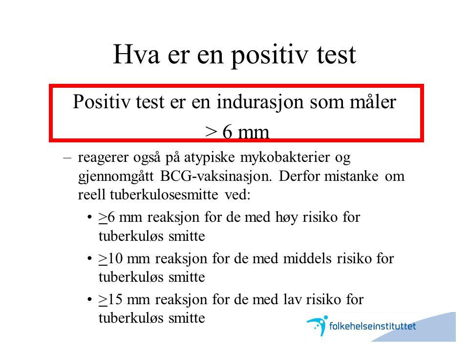 Positiv test er en indurasjon som måler