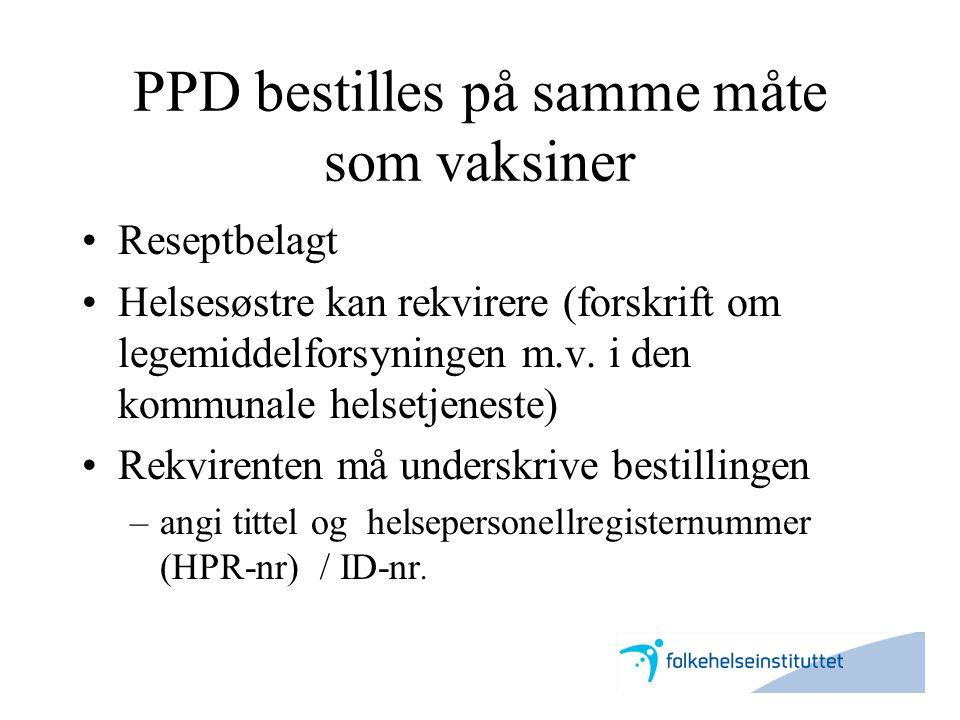 PPD bestilles på samme måte som vaksiner
