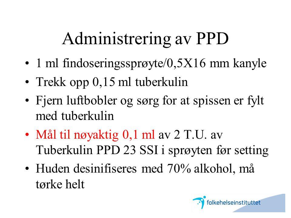 Administrering av PPD 1 ml findoseringssprøyte/0,5X16 mm kanyle