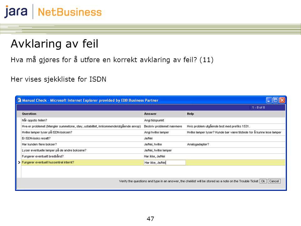 Avklaring av feil Hva må gjøres for å utføre en korrekt avklaring av feil (11) Her vises sjekkliste for ISDN.